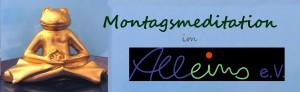19 UHR: Montagsmeditation - START 19 UHR @ Alleins e. V. | Bremen | Bremen | Deutschland