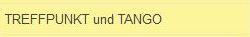 Angebote Homepage Treffpunkt und Tango